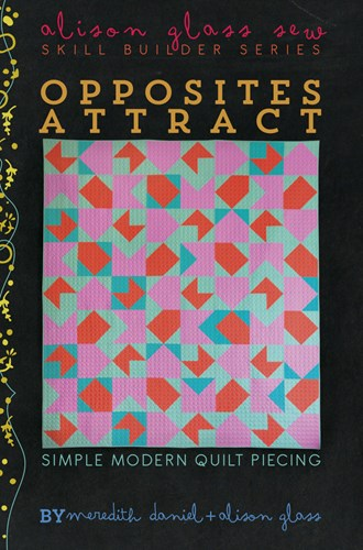 Opposites Attract Quilt Pattern by Alison Glass