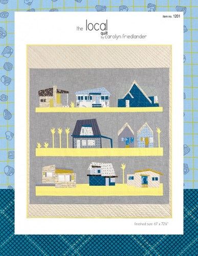 The Local Quilt Pattern by Carolyn Friedlander