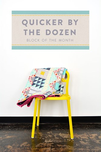 Quicker by the Dozen Block of the Month Quilt Pattern by Cotton + Steel