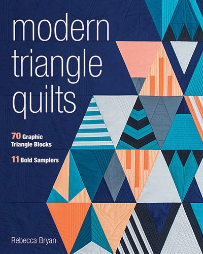 Modern Triangle Quilts by Rebecca Bryan