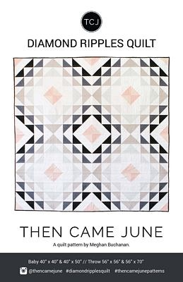 Diamond Ripples Quilt Pattern by Then Came June